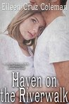 Haven on the Riverwalk: A Short Small Town Suspenseful Romance Story
