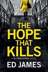 The Hope that Kills (DI Fenchurch, #1)