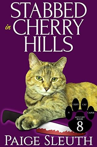 Stabbed in Cherry Hills (Cozy Cat Caper Mystery #8)
