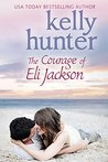 The Courage of Eli Jackson (Jackson Brothers, #1; The Honeymoon Series, #4)
