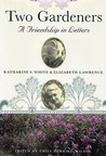 Two Gardeners: A Friendship in Letters