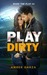 Play Dirty (Make the Play #4)
