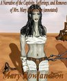 A Narrative of the Captivity, Sufferings, and Removes of Mrs. Mary Rowlandson(annotated)