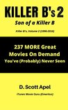 Killer B's, Volume 2: Son of a Killer B (1996-2016): 237 MORE Great Movies On Demand You've (Probably) Never Seen