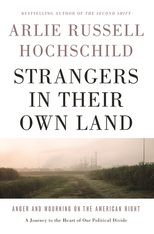 Strangers in Their Own Land: A Loss of Honor, A Hidden War, and Anger on the Right