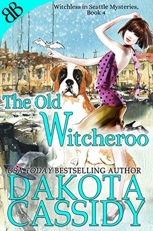 The Old Witcheroo (Witchless In Seattle Mysteries #4)