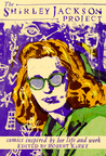 The Shirley Jackson Project: Comics Inspired by her Life and Work