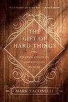 The Gift of Hard ...