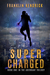 Super Charged (The Aberrant Series, #1)
