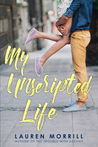 My Unscripted Life by Lauren Morrill