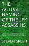 THE ACTUAL NAMING OF THE JFK ASSASSINS: MORE THAN 7 ASSASSINS ARE NAMED AND EVIDENCE PRESENTED