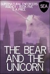 The Bear and the Unicorn (Supernatural Enforcers Agency, #5)