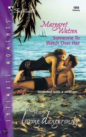 Someone to Watch Over Her (A Year of Loving Dangerously, #8)