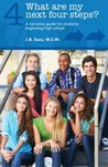 What are my next four steps? A narrative guide for students b... by J.B. Suza