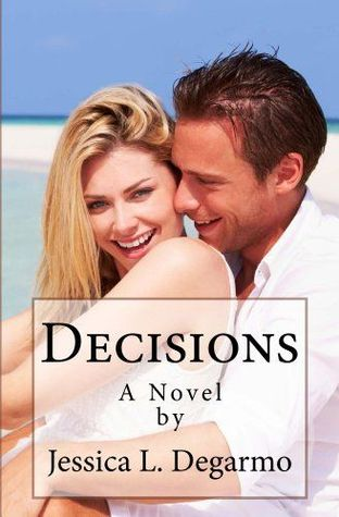 Decisions by Jessica L. Degarmo