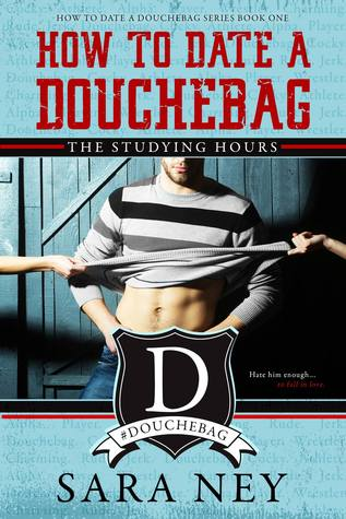 The Studying Hours (How to Date a Douchebag, #1)