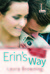 Erin's Way by Laura Browning