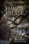 Harris Estate:  Some secrets can't be buried...