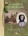 A Colonial Quaker Girl: The Diary of Sally Wister, 1777-1778
