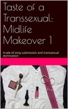 Taste of a Transsexual (Midlife Makeover #1)