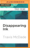 Disappearing Ink: The Insider, The FBI, and the Looting of the Kenyon College Library