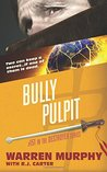 Bully Pulpit (The Destroyer) (Volume 151)