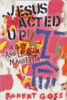 Jesus Acted Up: A Gay and Lesbian Manifesto