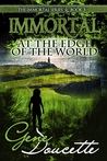 Immortal at the Edge of the World (Immortal, #3)
