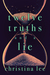 Twelve Truths and a Lie by Christina  Lee