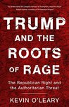 Trump and the Roots of Rage: The Republican Right and the Authoritarian Threat