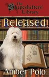 Released (The Shapeshifters' Library, 1)