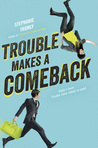 Cover of Trouble Makes a Comeback (Trouble, #2)