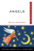 Angels, Plain & Simple: The Only Book You'll Ever Need