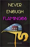 Never Enough Flamingos by Janelle Diller