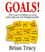 Goals! How to get everything you want faster than you thought possible!