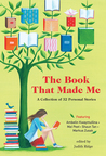 The Book That Made Me: A Collection of 32 Personal Stories.
