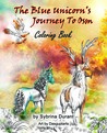 The Blue Unicorn's Journey To Osm Coloring Book by Sybrina Durant