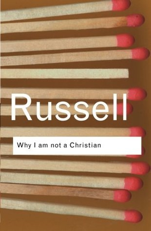 Why I Am Not a Christian and Other Essays on Religion and Rel... by Bertrand Russell