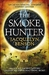 The Smoke Hunter: A rip-roaring adventure thriller that will blow you away