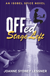 Offed Stage Left (Isobel Spice #4)