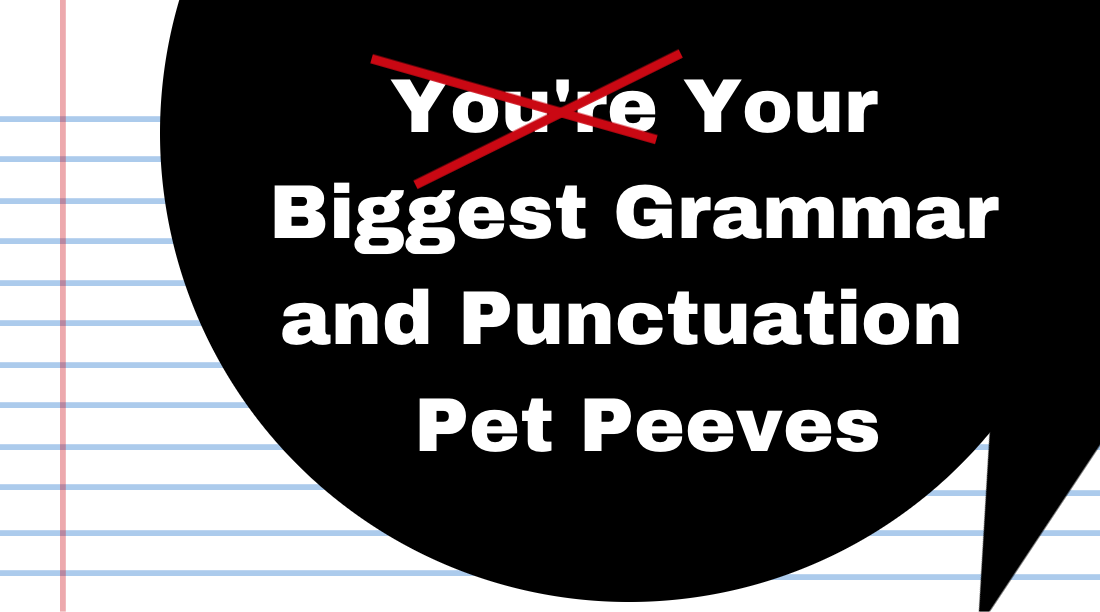 the creative writing pet peeves Writing peeves 101 (or thereabouts) of margo's pet peeves in the writing of research papers home: references are not nouns what does this mean.