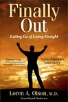 Finally Out: Letting Go of Living Straight, a Psychiatrist's Own Story