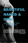 Beautiful, Naked & Dead Chapter 1