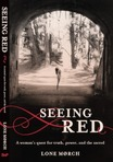 Seeing Red: A Woman's Quest for Truth, Power and the Sacred