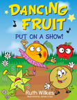 Dancing Fruit Put on a Show!