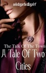 Talk of The Town: A Tale of Two Cities