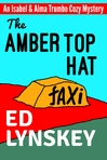The Amber Top Hat: An Isabel & Alma Trumbo Cozy Mystery Series Title