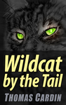 Wildcat by the tail
