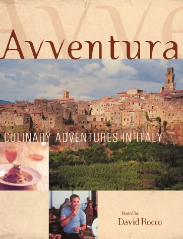 Avventura journeys in italian cuisine by david rocco for Avventura journeys in italian cuisine