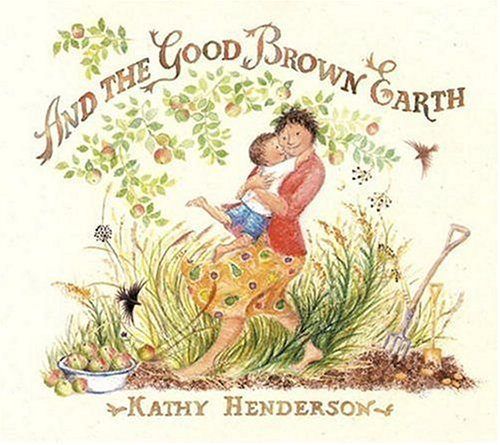 Book Review: Kathy Henderson's And the Good Brown Earth